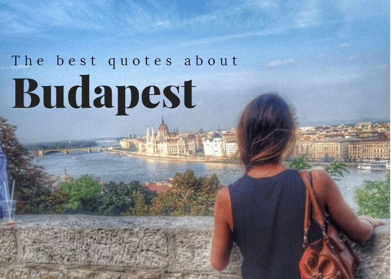 Budapest Quotes: Best Quotes (and Funniest) About Budapest