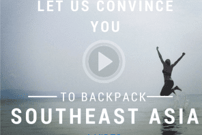 Let Us Convince You to Backpack Through Southeast Asia