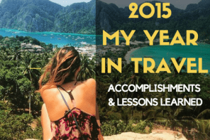 2015: My Year in Travel – Accomplishments & Lessons Learned