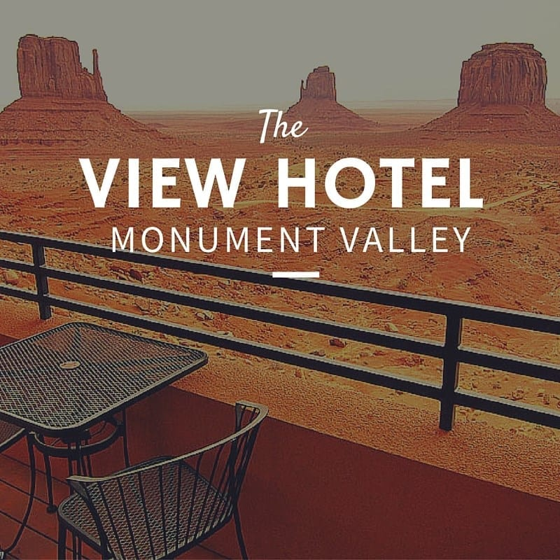 The View Hotel Monument Valley Lust For The World