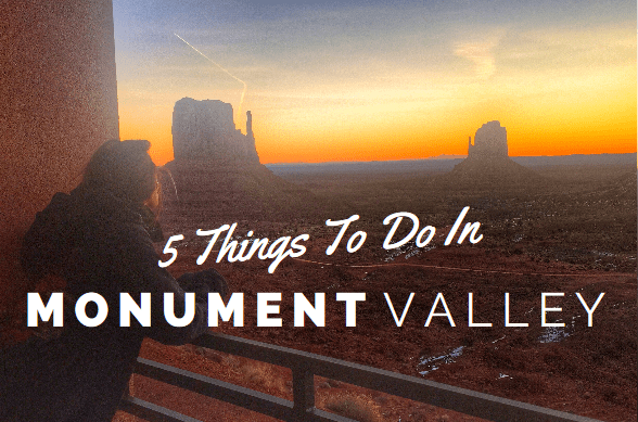things to do in monument valley