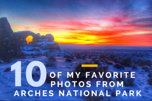 10 of my favorite photos from Arches National Park
