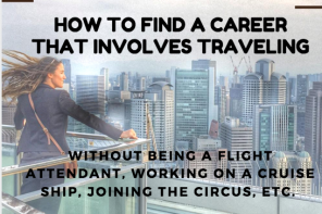 How To Find a Career That Involves Traveling