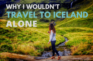 Why I Wouldn't Travel to Iceland Alone
