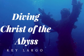 Diving Christ of the Abyss: Key Largo Florida