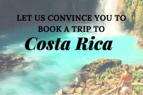 Let Us Convince You to Book A Trip to Costa Rica: A Video
