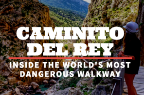 Caminito Del Rey: The World's Most Dangerous Walkway