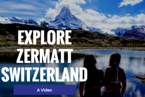 Explore Zermatt Switzerland: A Video