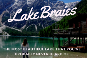 Lake Braies: The Most Beautiful Lake that You've Probably Never Heard Of