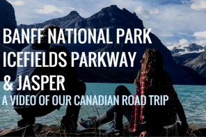Banff National Park, Icefields Parkway, & Jasper: A Video