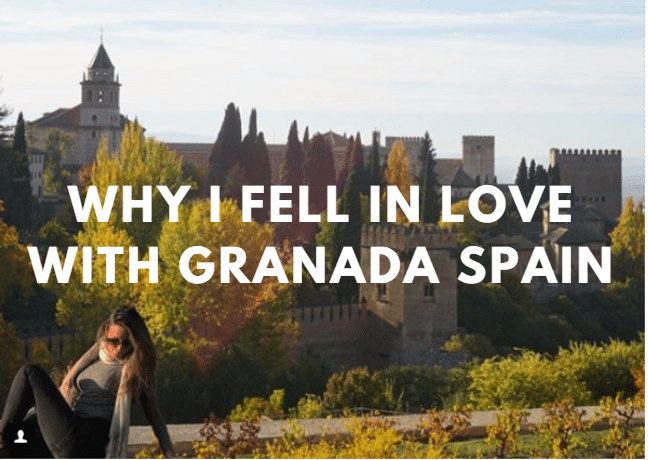 Why I fell in love with Granada Spain